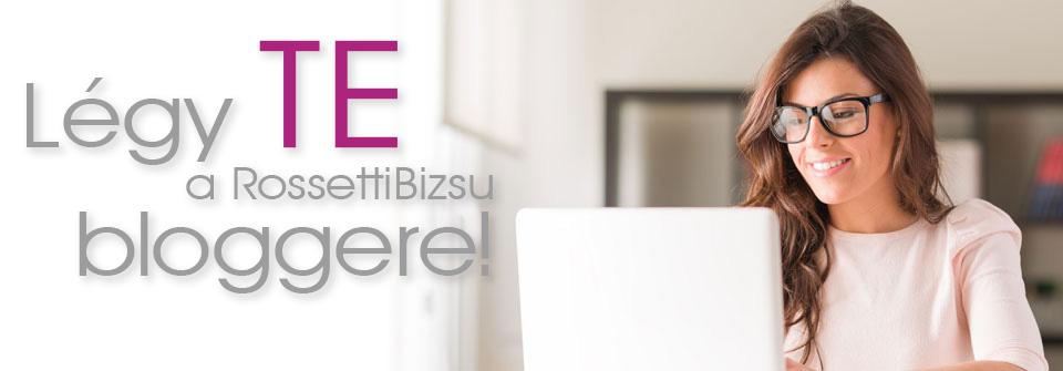 Légy a RossettiBizsu bloggere!